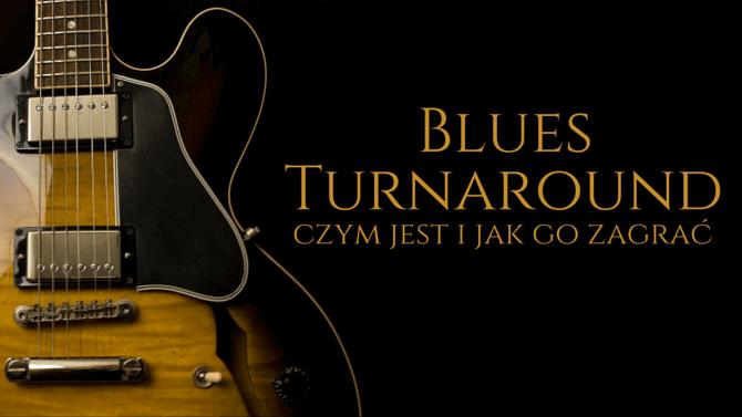 blues turnaround czym jest i jak go zagrac