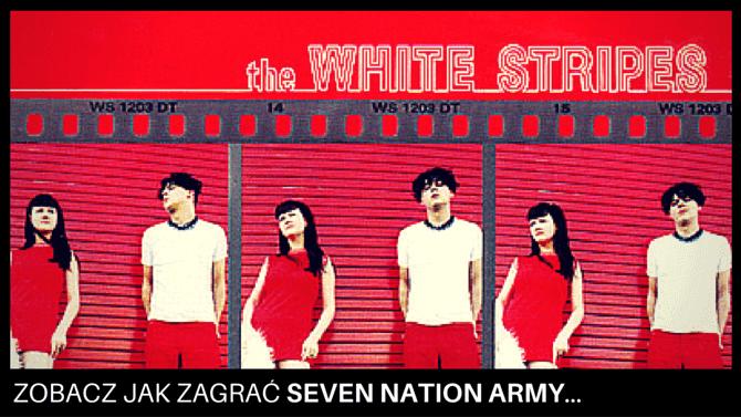 jak zagrac seven nation army